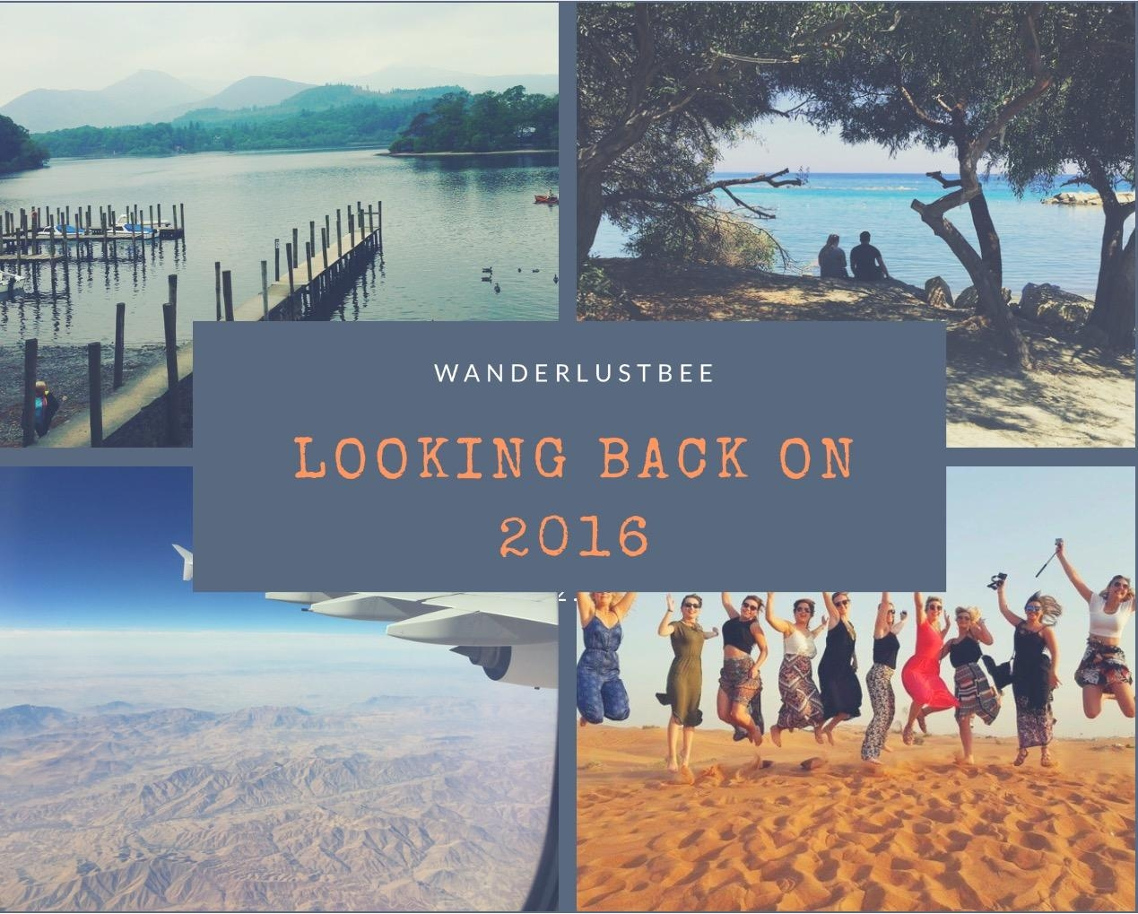 WanderlustBee | Looking Back on 2016